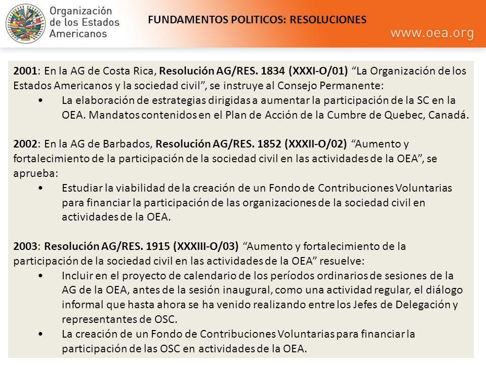 2001: En la AG de Costa Rica, Resolución AG/RES. 1834 (XXXI-O/01) La Organización de los Estados Americanos y la sociedad civil, se instruye al Consej