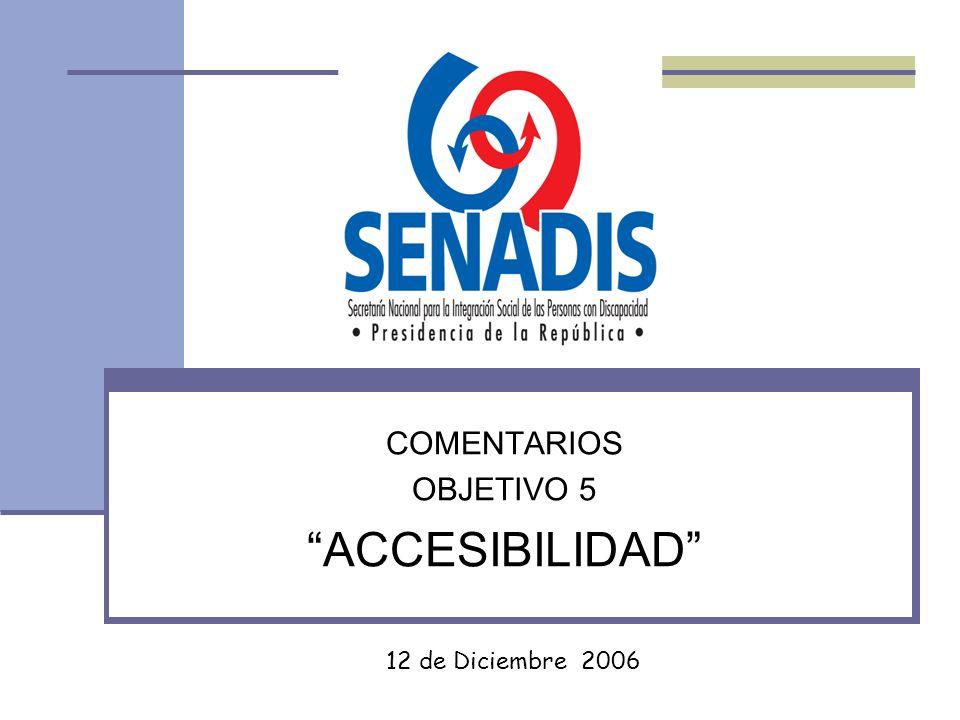 COMENTARIOS OBJETIVO 5 ACCESIBILIDAD 12 de Diciembre 2006