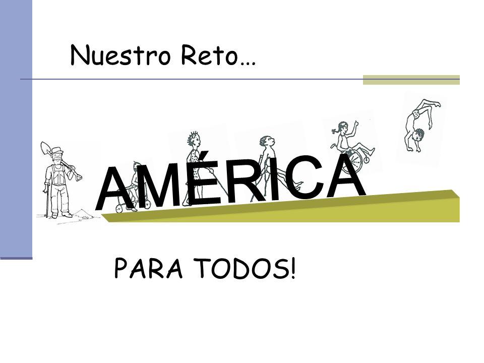 AMÉRICA PARA TODOS! Nuestro Reto…