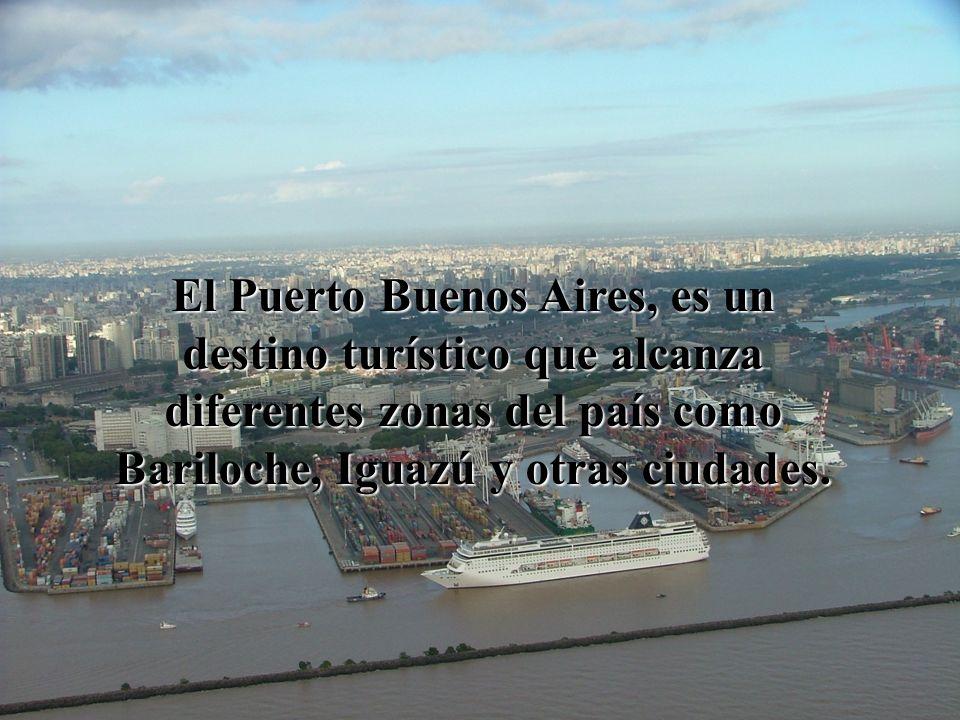 El Puerto Buenos Aires, es un destino turístico que alcanza diferentes zonas del país como Bariloche, Iguazú y otras ciudades.