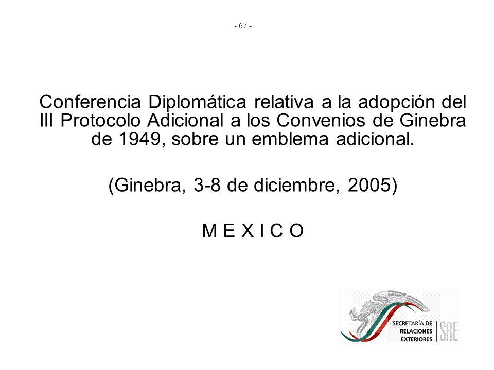 Conferencia Diplomática relativa a la adopción del III Protocolo Adicional a los Convenios de Ginebra de 1949, sobre un emblema adicional. (Ginebra, 3