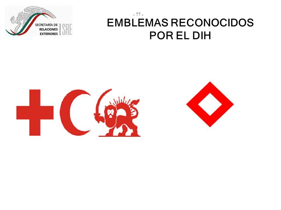 EMBLEMAS RECONOCIDOS POR EL DIH - 77 -