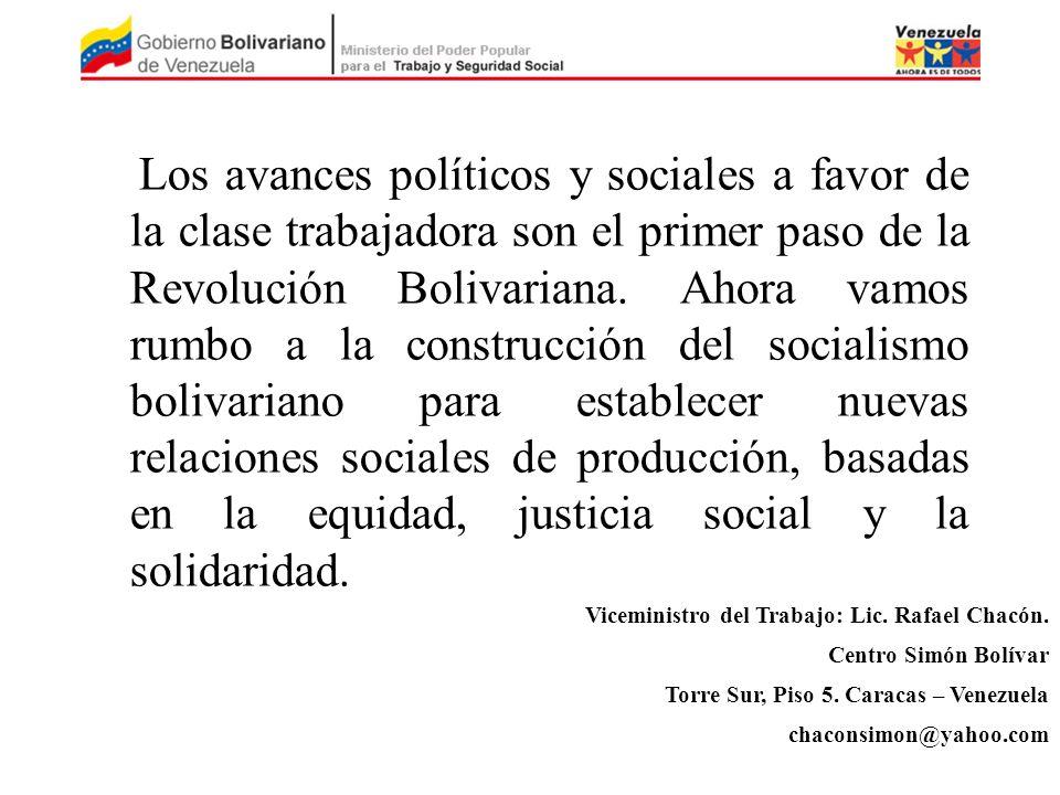 Los avances políticos y sociales a favor de la clase trabajadora son el primer paso de la Revolución Bolivariana. Ahora vamos rumbo a la construcción