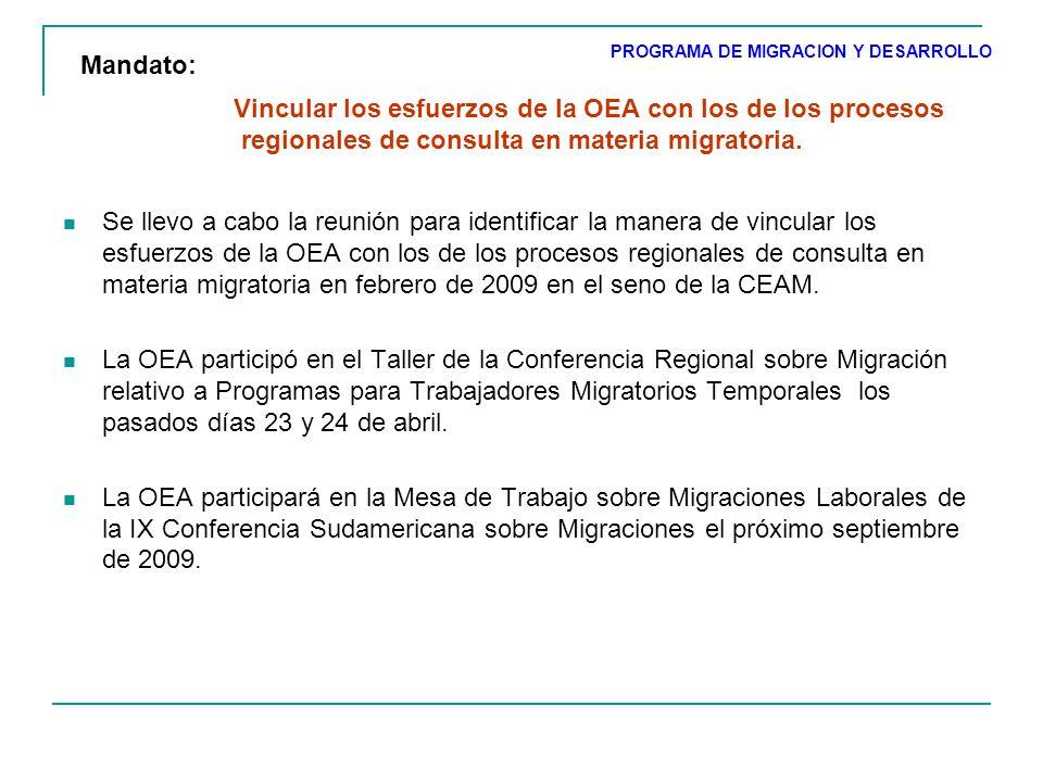 Vincular los esfuerzos de la OEA con los de los procesos regionales de consulta en materia migratoria.