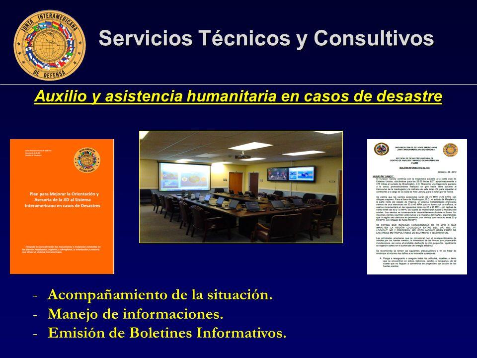 Servicios Técnicos y Consultivos Auxilio y asistencia humanitaria en casos de desastre -Acompañamiento de la situación.