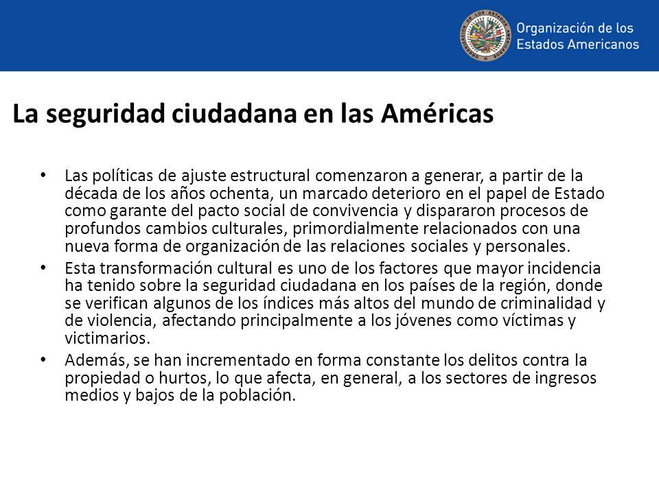 La seguridad ciudadana en las Américas Las políticas de ajuste estructural comenzaron a generar, a partir de la década de los años ochenta, un marcado