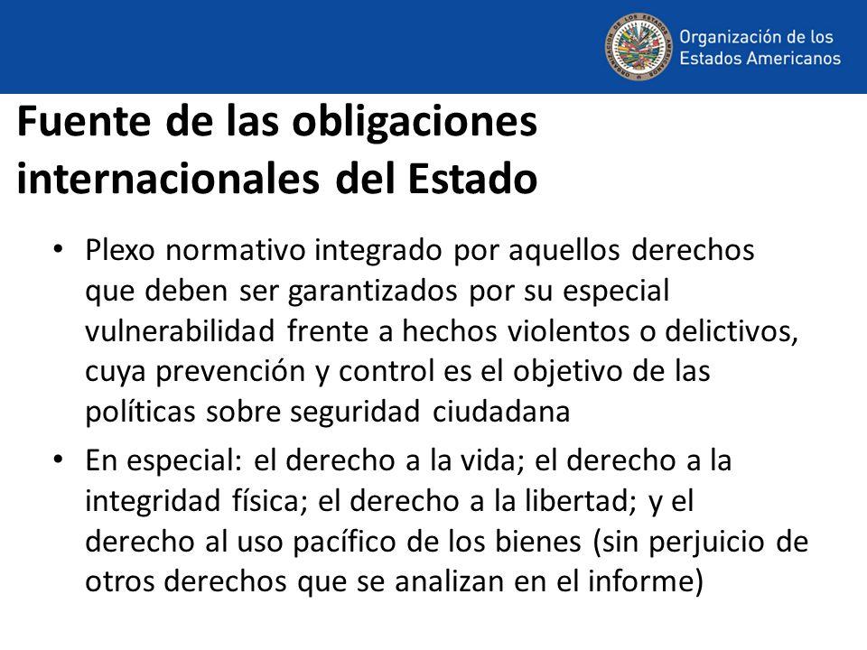 Fuente de las obligaciones internacionales del Estado Plexo normativo integrado por aquellos derechos que deben ser garantizados por su especial vulne