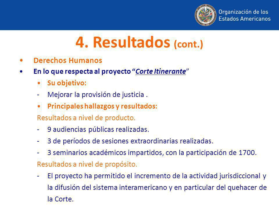 Derechos Humanos En lo que respecta al proyecto Corte Itinerante Su objetivo: -Mejorar la provisión de justicia. Principales hallazgos y resultados: R