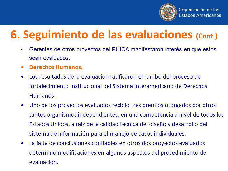 Gerentes de otros proyectos del PUICA manifestaron interés en que estos sean evaluados. Derechos Humanos. Los resultados de la evaluación ratificaron