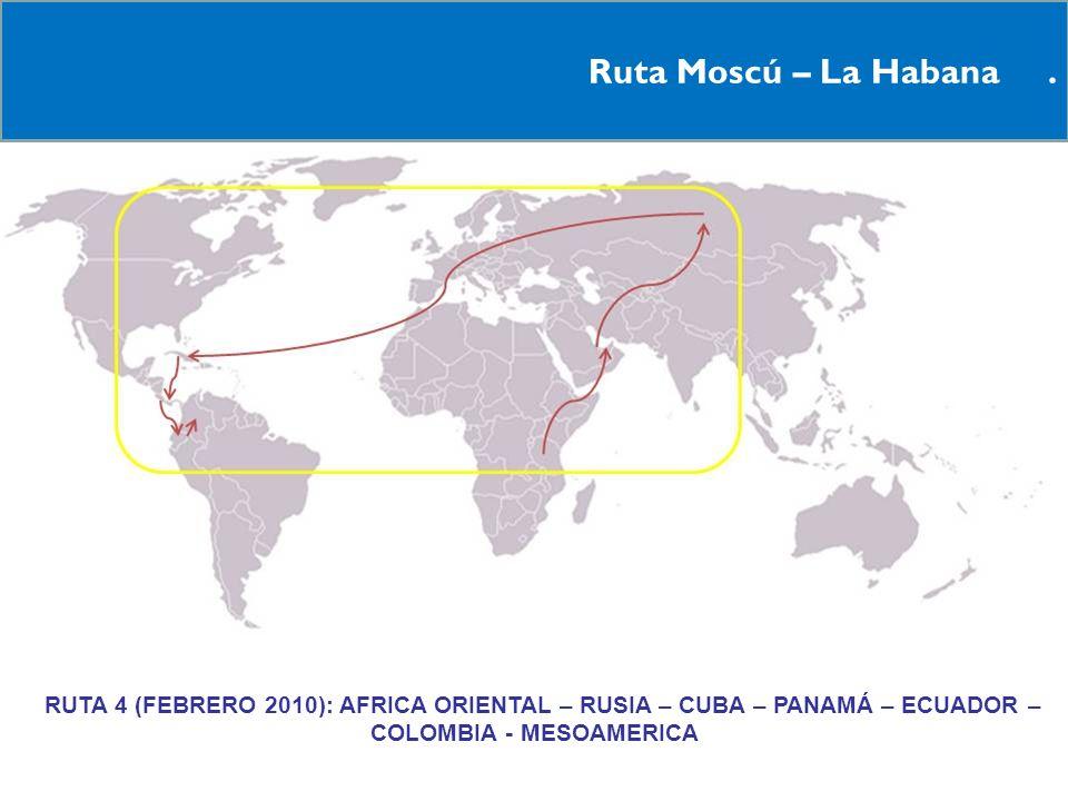 Ruta Moscú – La Habana. RRUTA 4 (FEBRERO 2010): AFRICA ORIENTAL – RUSIA – CUBA – PANAMÁ – ECUADOR – COLOMBIA - MESOAMERICA