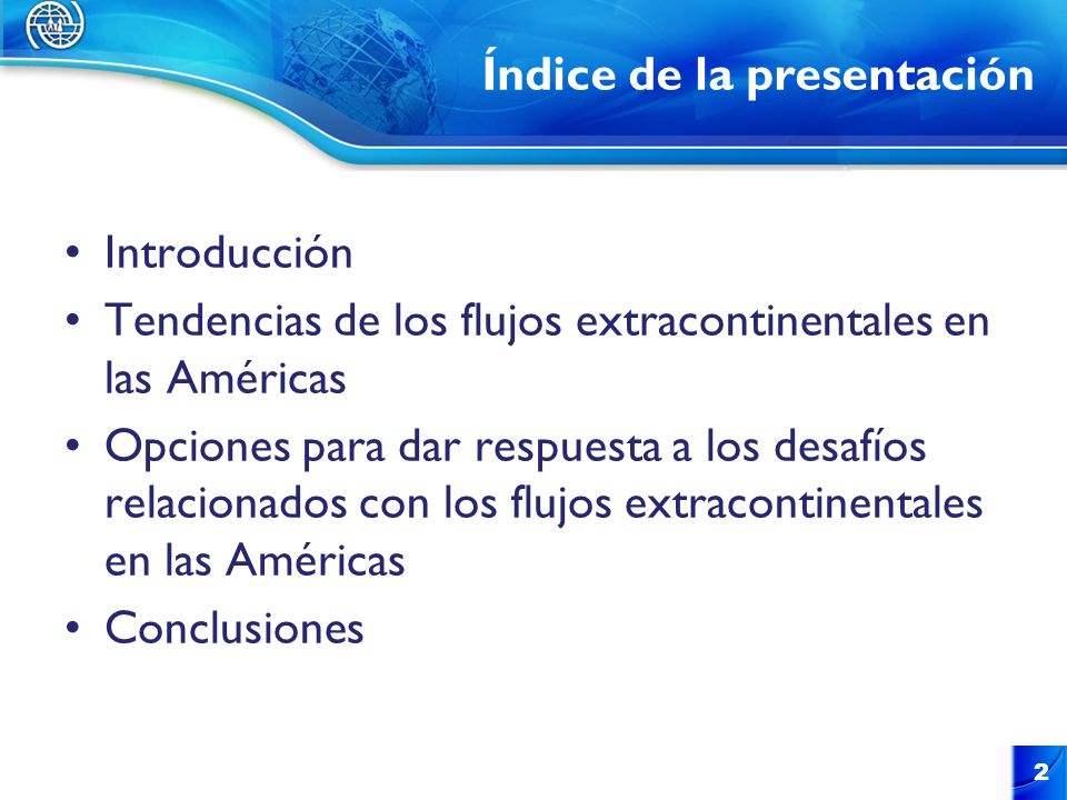 Índice de la presentación Introducción Tendencias de los flujos extracontinentales en las Américas Opciones para dar respuesta a los desafíos relacion