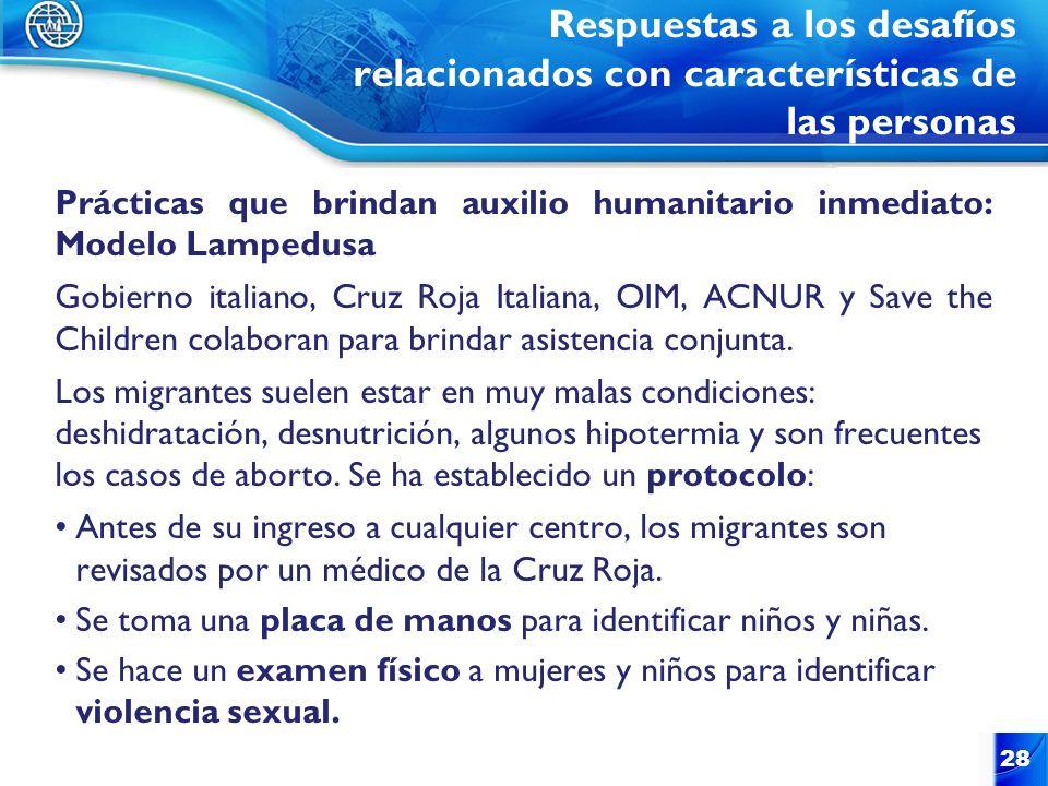 Respuestas a los desafíos relacionados con características de las personas Prácticas que brindan auxilio humanitario inmediato: Modelo Lampedusa Gobie