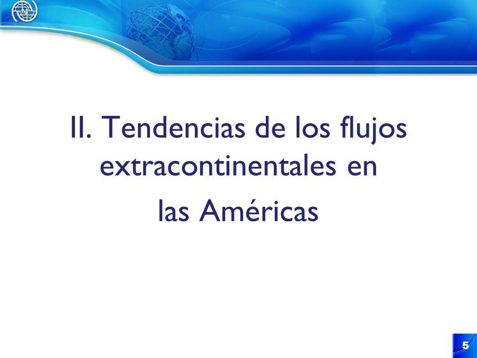 II. Tendencias de los flujos extracontinentales en las Américas 5