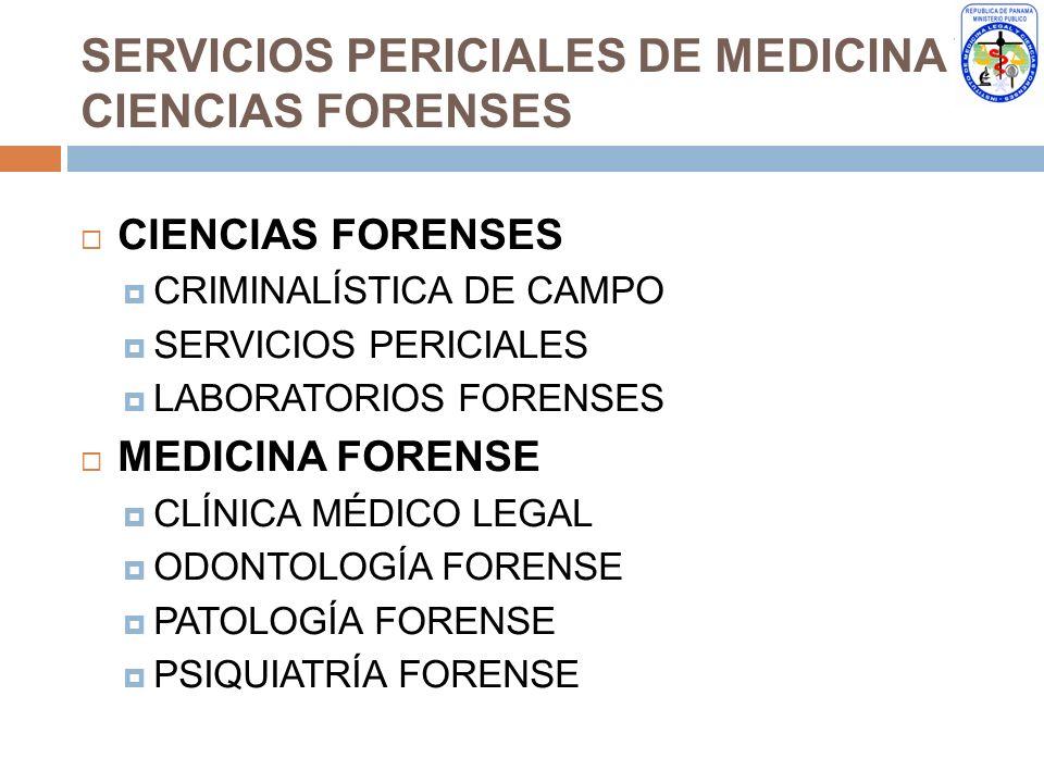 SERVICIOS PERICIALES DE MEDICINA Y CIENCIAS FORENSES CIENCIAS FORENSES CRIMINALÍSTICA DE CAMPO SERVICIOS PERICIALES LABORATORIOS FORENSES MEDICINA FOR
