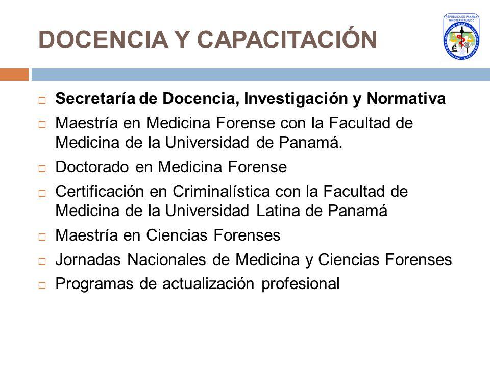 DOCENCIA Y CAPACITACIÓN Secretaría de Docencia, Investigación y Normativa Maestría en Medicina Forense con la Facultad de Medicina de la Universidad d