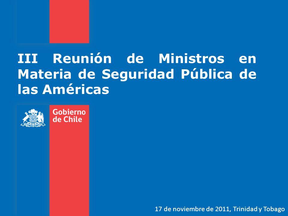 III Reunión de Ministros en Materia de Seguridad Pública de las Américas 17 de noviembre de 2011, Trinidad y Tobago