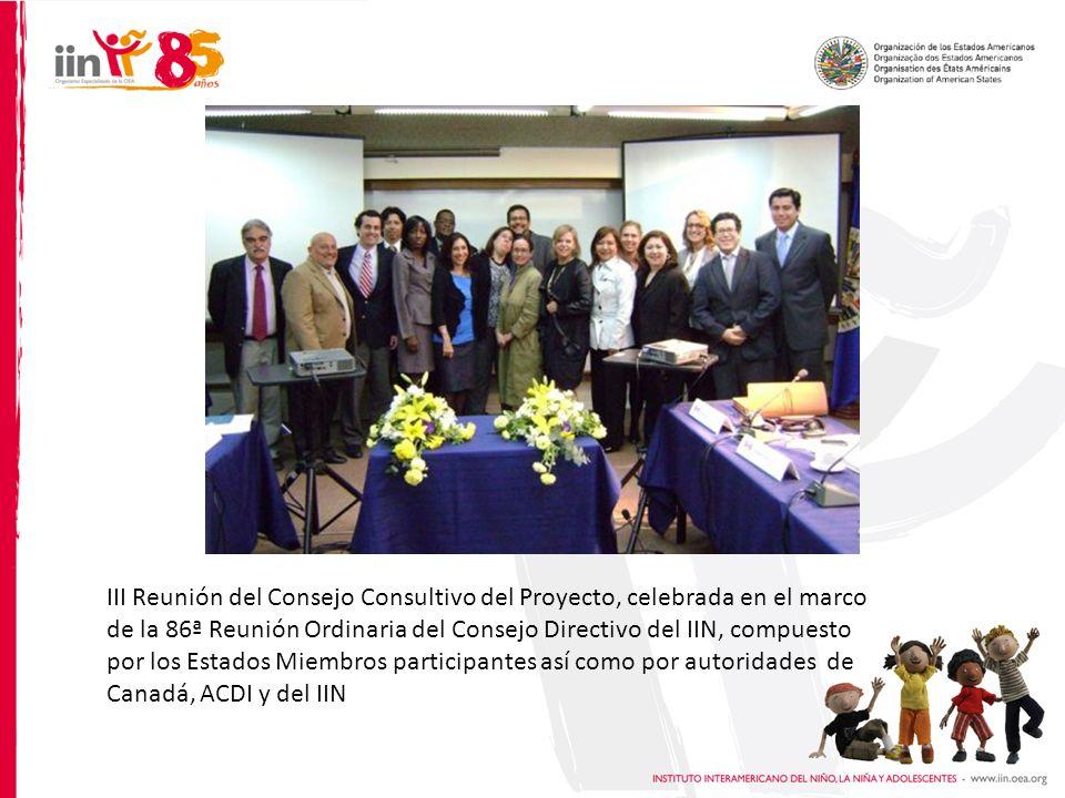 III Reunión del Consejo Consultivo del Proyecto, celebrada en el marco de la 86ª Reunión Ordinaria del Consejo Directivo del IIN, compuesto por los Estados Miembros participantes así como por autoridades de Canadá, ACDI y del IIN