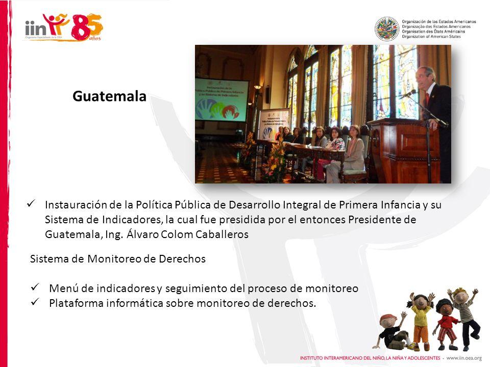 Instauración de la Política Pública de Desarrollo Integral de Primera Infancia y su Sistema de Indicadores, la cual fue presidida por el entonces Presidente de Guatemala, Ing.