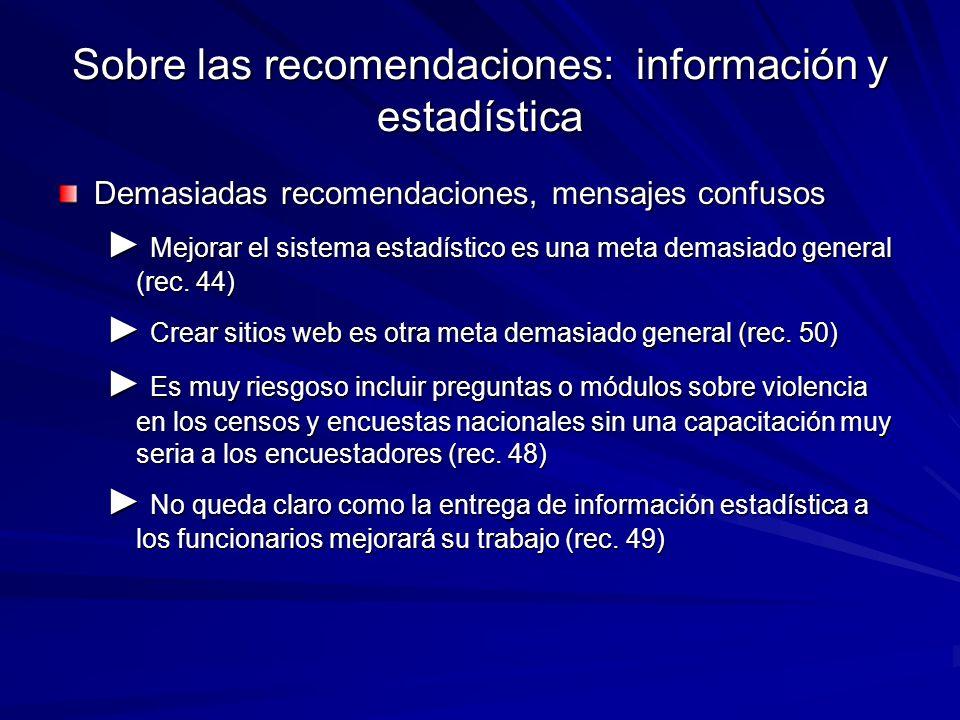 Sobre las recomendaciones: información y estadística Demasiadas recomendaciones, mensajes confusos Mejorar el sistema estadístico es una meta demasiad