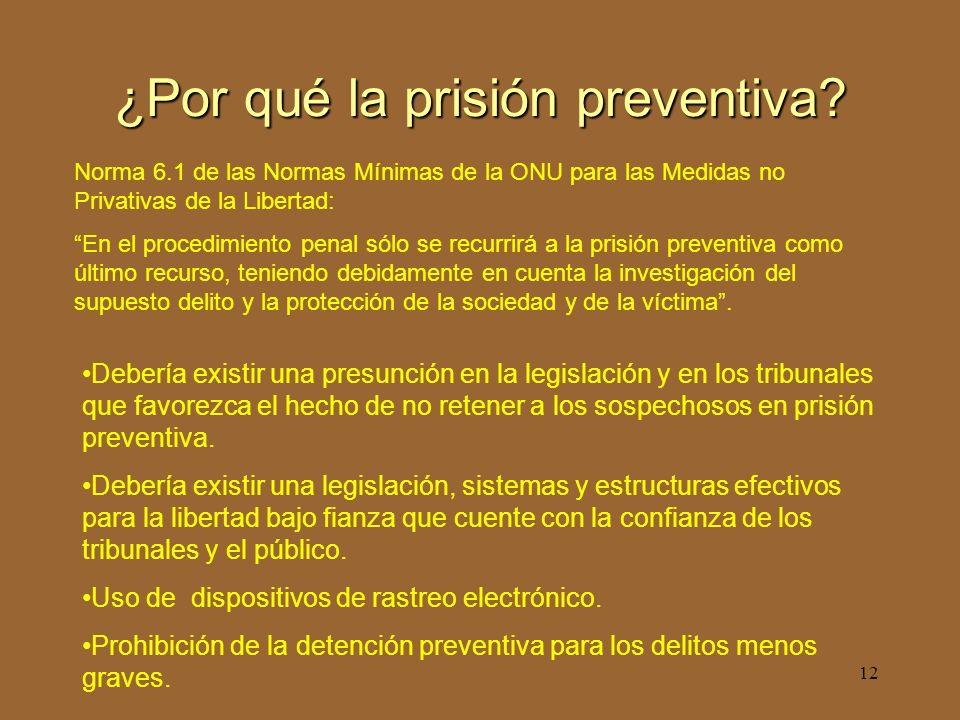 12 ¿Por qué la prisión preventiva.