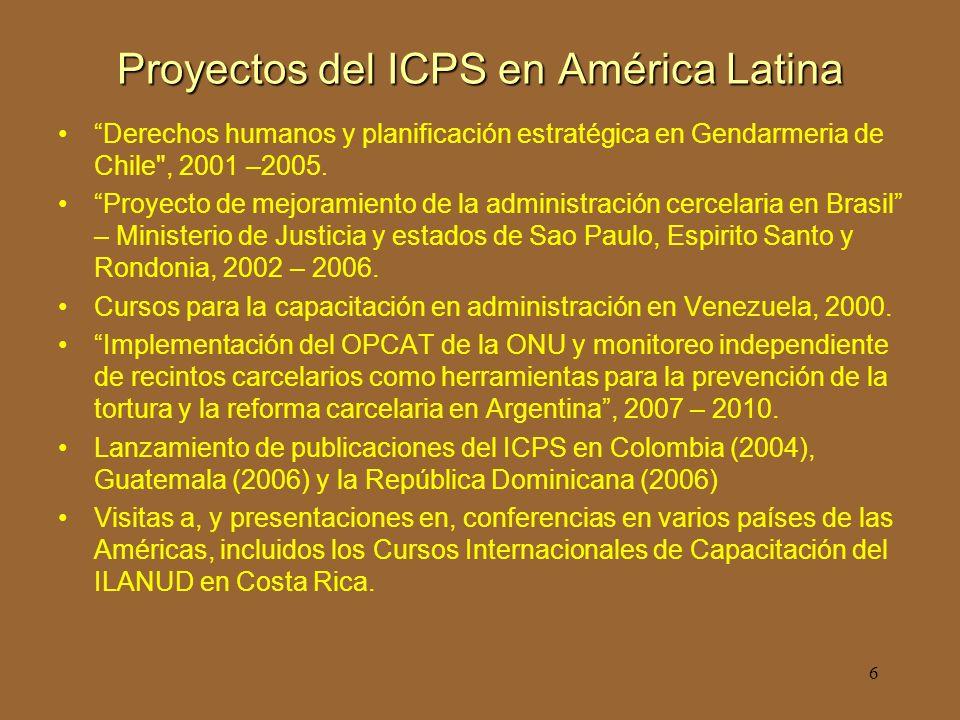 6 Proyectos del ICPS en América Latina Derechos humanos y planificación estratégica en Gendarmeria de Chile , 2001 –2005.