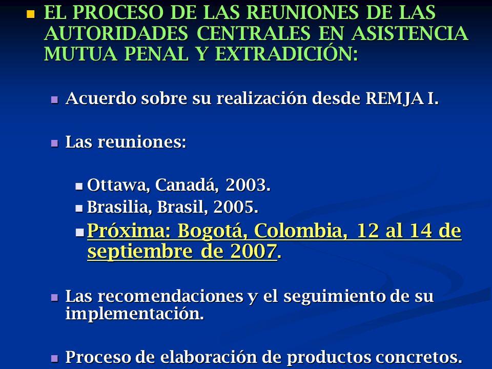 EL PROCESO DE LAS REUNIONES DE LAS AUTORIDADES CENTRALES EN ASISTENCIA MUTUA PENAL Y EXTRADICIÓN: EL PROCESO DE LAS REUNIONES DE LAS AUTORIDADES CENTRALES EN ASISTENCIA MUTUA PENAL Y EXTRADICIÓN: Acuerdo sobre su realización desde REMJA I.