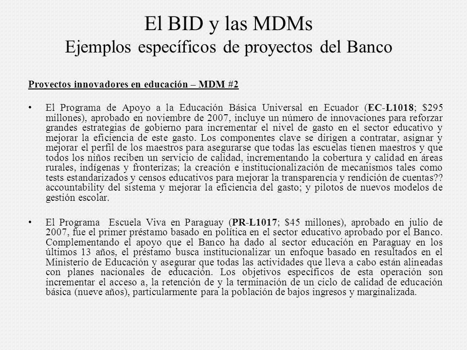 Proyectos innovadores en educación – MDM #2 El Programa de Apoyo a la Educación Básica Universal en Ecuador (EC-L1018; $295 millones), aprobado en noviembre de 2007, incluye un número de innovaciones para reforzar grandes estrategias de gobierno para incrementar el nivel de gasto en el sector educativo y mejorar la eficiencia de este gasto.