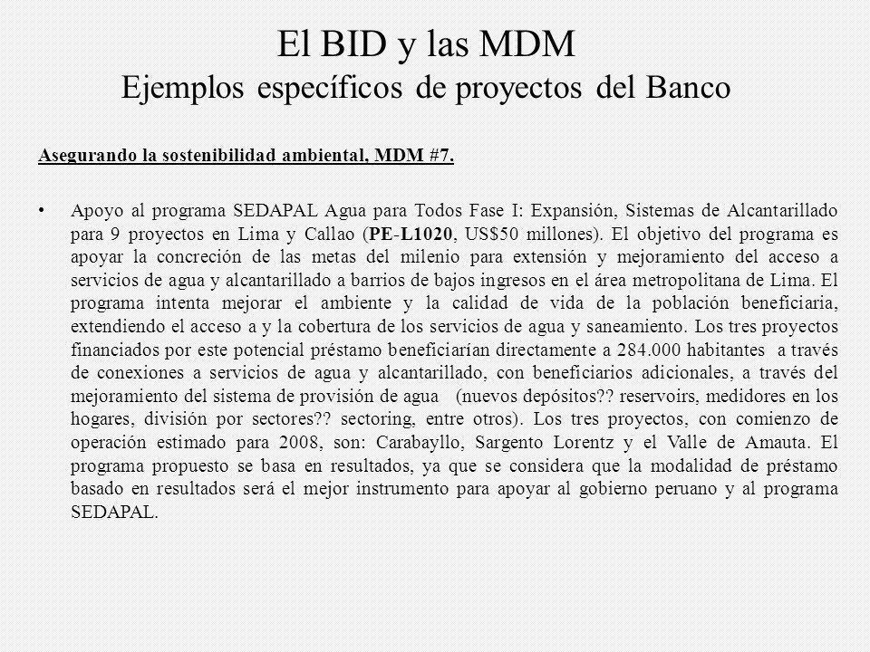 El BID y las MDM Ejemplos específicos de proyectos del Banco Asegurando la sostenibilidad ambiental, MDM #7.