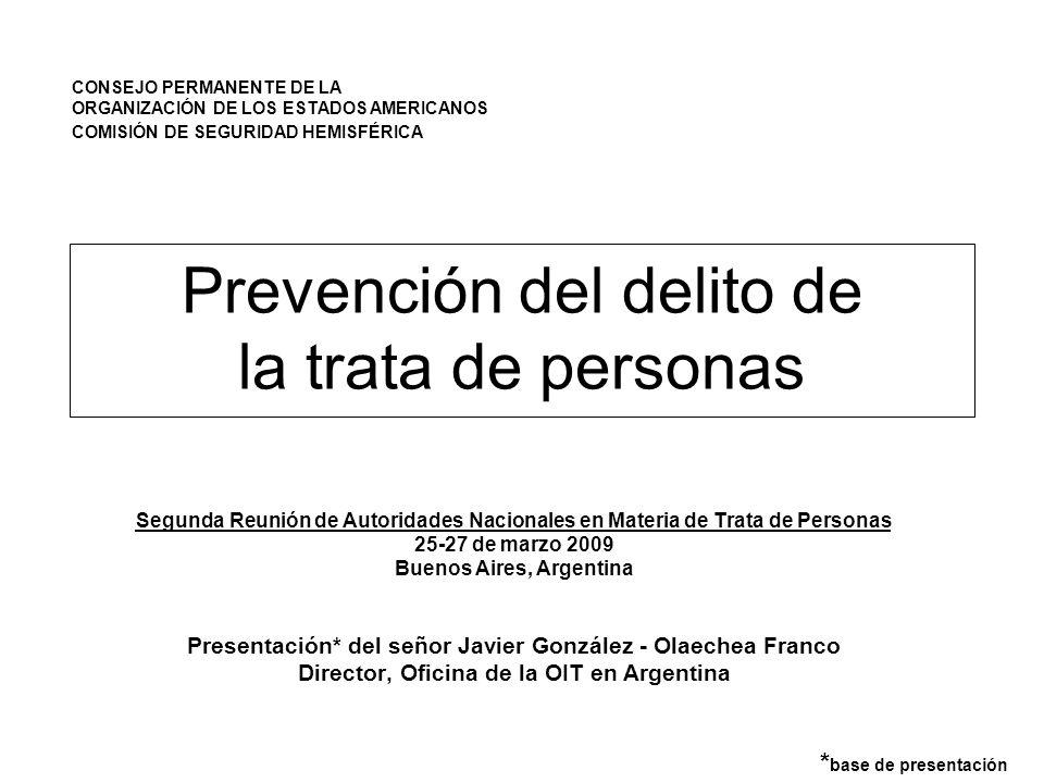 Prevención del delito de la trata de personas Segunda Reunión de Autoridades Nacionales en Materia de Trata de Personas 25-27 de marzo 2009 Buenos Air