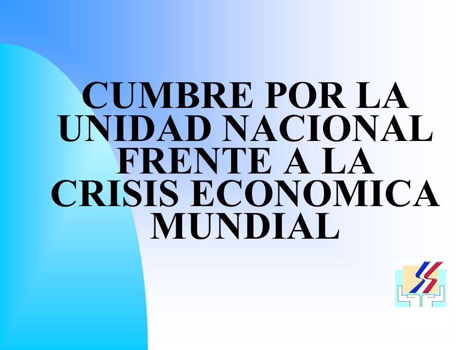 CUMBRE POR LA UNIDAD NACIONAL FRENTE A LA CRISIS ECONOMICA MUNDIAL