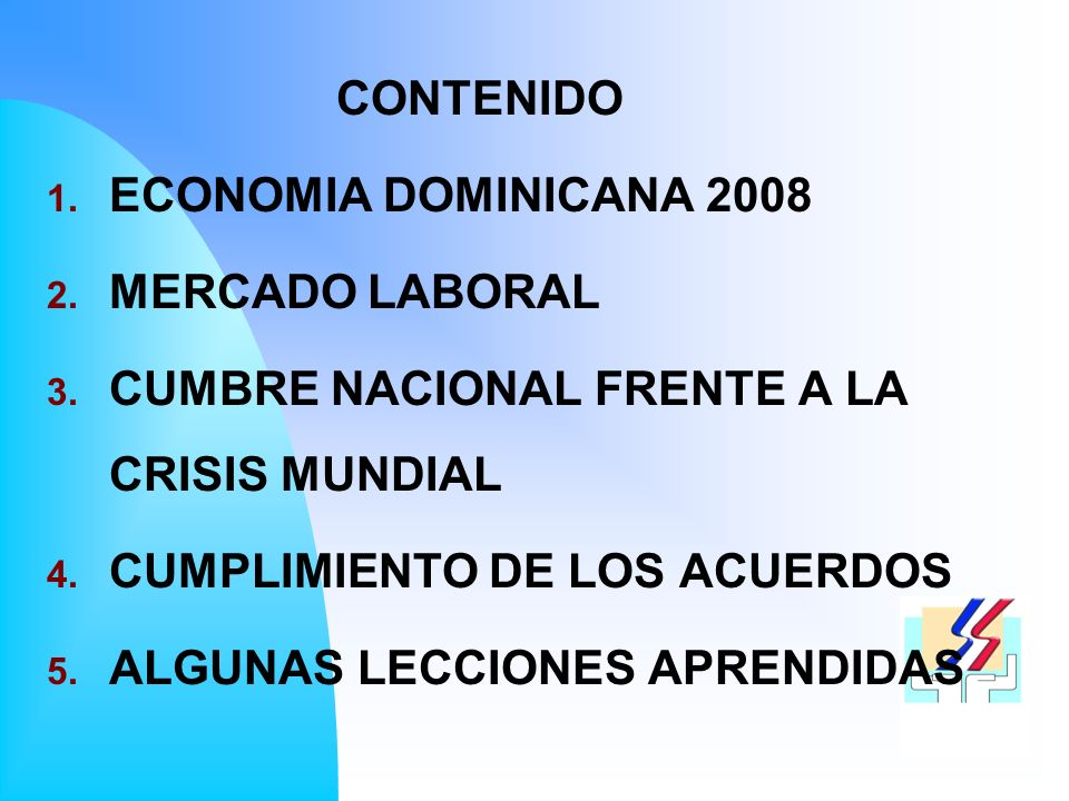 CONTENIDO 1. ECONOMIA DOMINICANA 2008 2. MERCADO LABORAL 3.