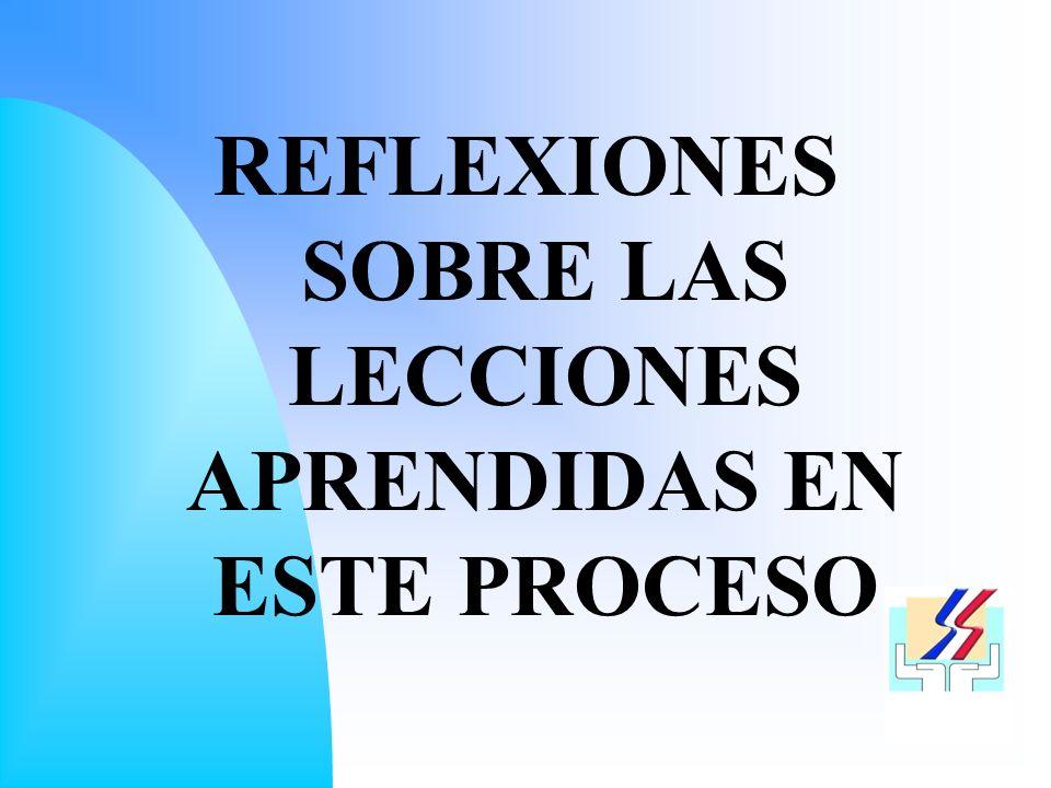 REFLEXIONES SOBRE LAS LECCIONES APRENDIDAS EN ESTE PROCESO