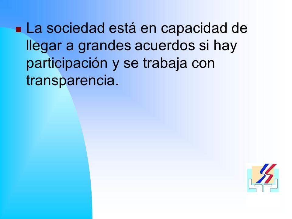 La sociedad está en capacidad de llegar a grandes acuerdos si hay participación y se trabaja con transparencia.