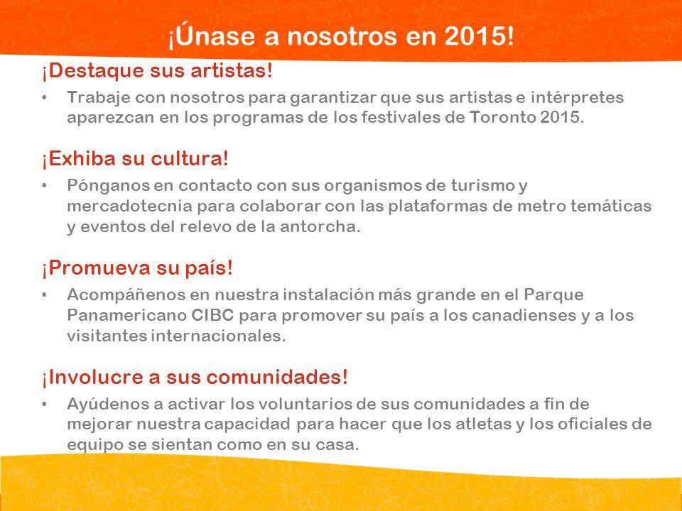 Pan/Parapan Am Toronto 2015 Juegos Panamericanos y Parapanamericanos TORONTO 2015 Opportunities for Your Missions ¡ Destaque sus artistas! Trabaje con