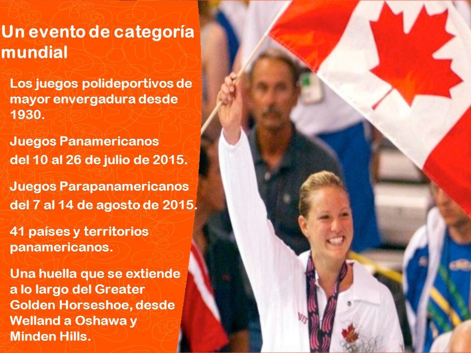 Pan/Parapan Am Toronto 2015 Juegos Panamericanos y Parapanamericanos TORONTO 2015 Un evento de categoría mundial Los juegos polideportivos de mayor en