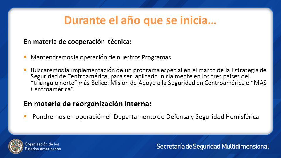 En materia de cooperación técnica: Mantendremos la operación de nuestros Programas Buscaremos la implementación de un programa especial en el marco de la Estrategia de Seguridad de Centroamérica, para ser aplicado inicialmente en los tres países del triangulo norte más Belice: Misión de Apoyo a la Seguridad en Centroamérica o MAS Centroamérica.