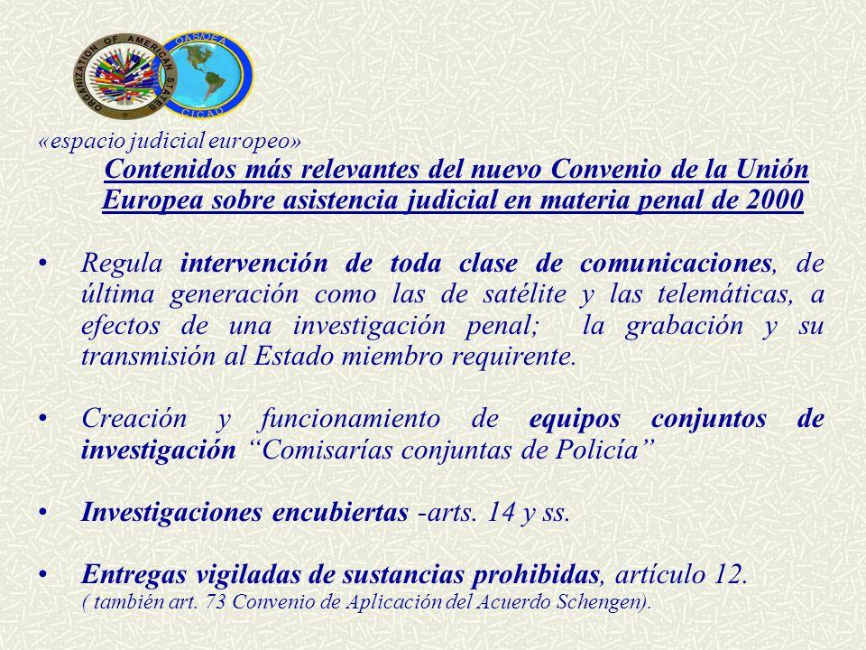 «espacio judicial europeo» Contenidos más relevantes del nuevo Convenio de la Unión Europea sobre asistencia judicial en materia penal de 2000 Regula