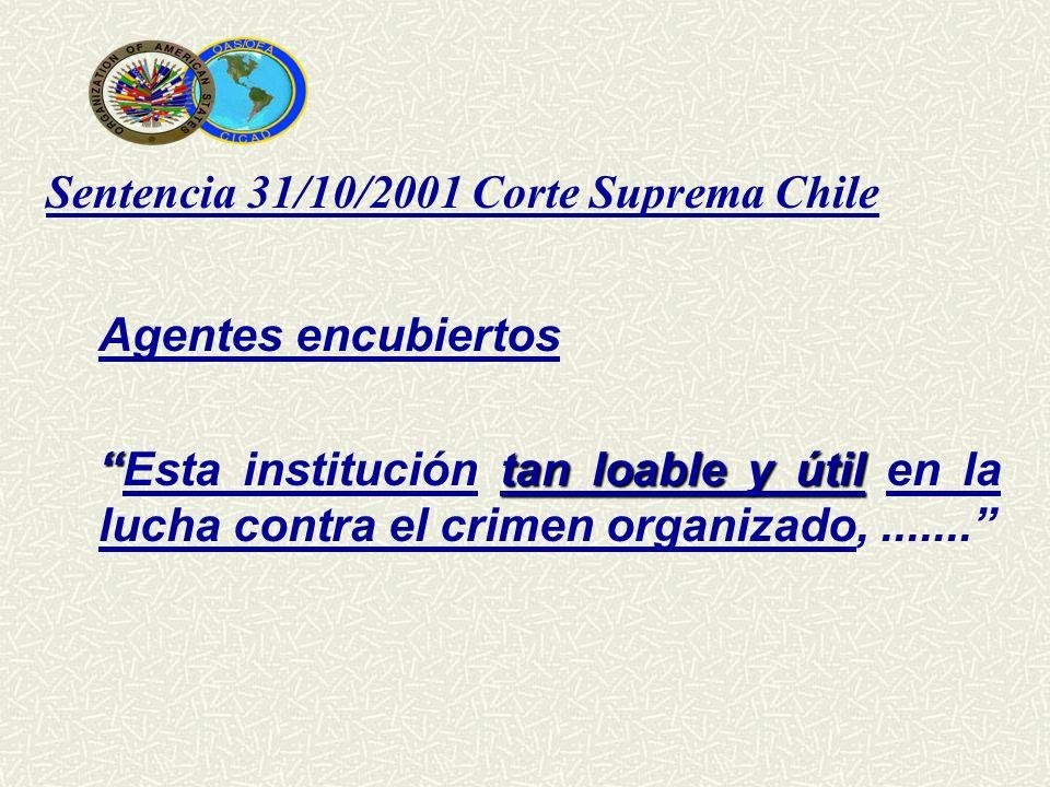 Sentencia 31/10/2001 Corte Suprema Chile Agentes encubiertos tan loable y útilEsta institución tan loable y útil en la lucha contra el crimen organiza