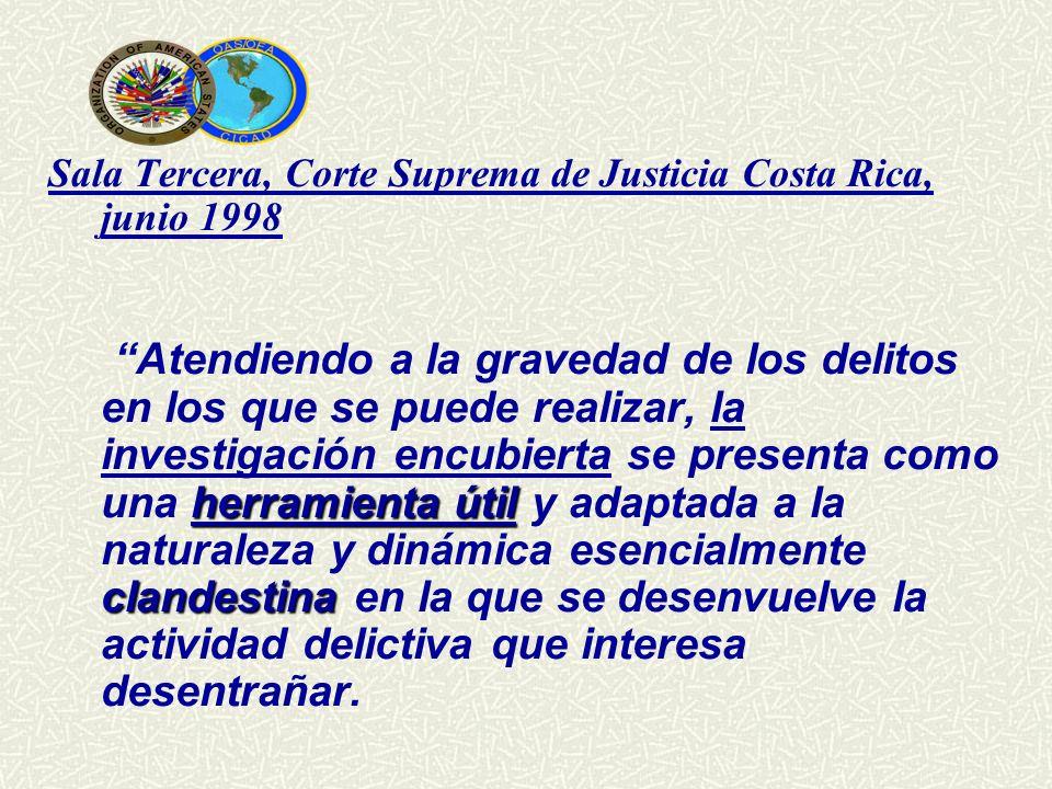 herramienta útil clandestina Sala Tercera, Corte Suprema de Justicia Costa Rica, junio 1998Atendiendo a la gravedad de los delitos en los que se puede
