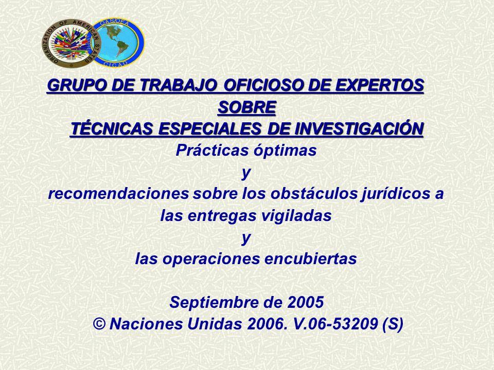 GRUPO DE TRABAJO OFICIOSO DE EXPERTOS SOBRE TÉCNICAS ESPECIALES DE INVESTIGACIÓN Prácticas óptimas y recomendaciones sobre los obstáculos jurídicos a