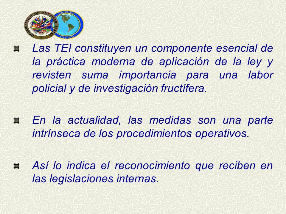 Las TEI constituyen un componente esencial de la práctica moderna de aplicación de la ley y revisten suma importancia para una labor policial y de inv
