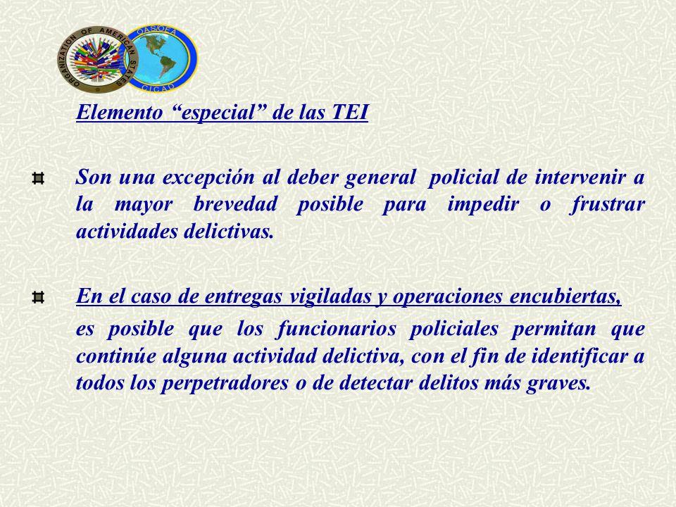 Elemento especial de las TEI Son una excepción al deber general policial de intervenir a la mayor brevedad posible para impedir o frustrar actividades