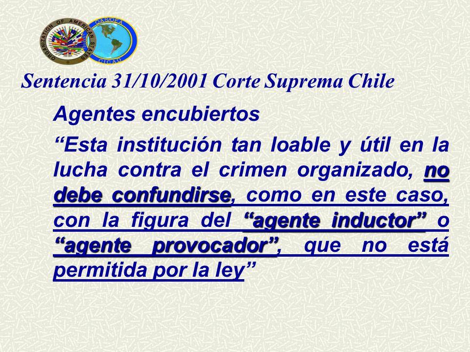 Sentencia 31/10/2001 Corte Suprema Chile Agentes encubiertos no debe confundirse agente inductor agente provocador Esta institución tan loable y útil