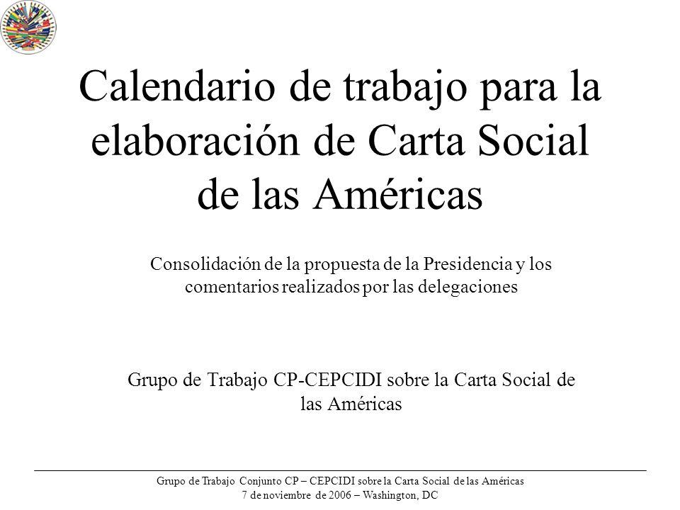 Grupo de Trabajo Conjunto CP – CEPCIDI sobre la Carta Social de las Américas 7 de noviembre de 2006 – Washington, DC Calendario de trabajo para la ela