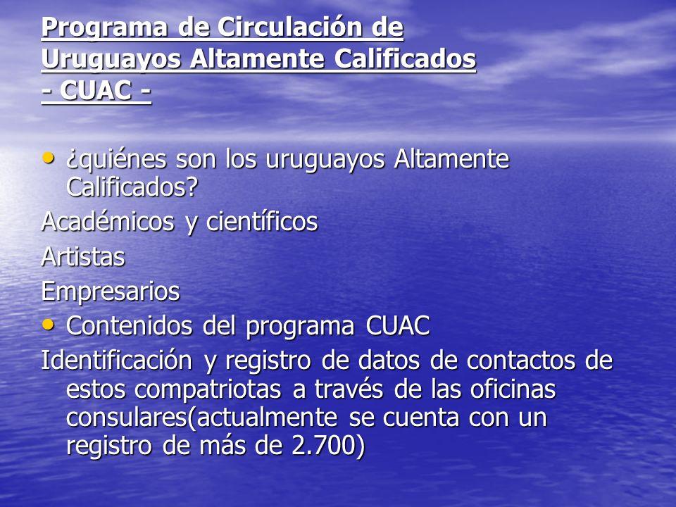 Programa de Circulación de Uruguayos Altamente Calificados - CUAC - ¿quiénes son los uruguayos Altamente Calificados? ¿quiénes son los uruguayos Altam