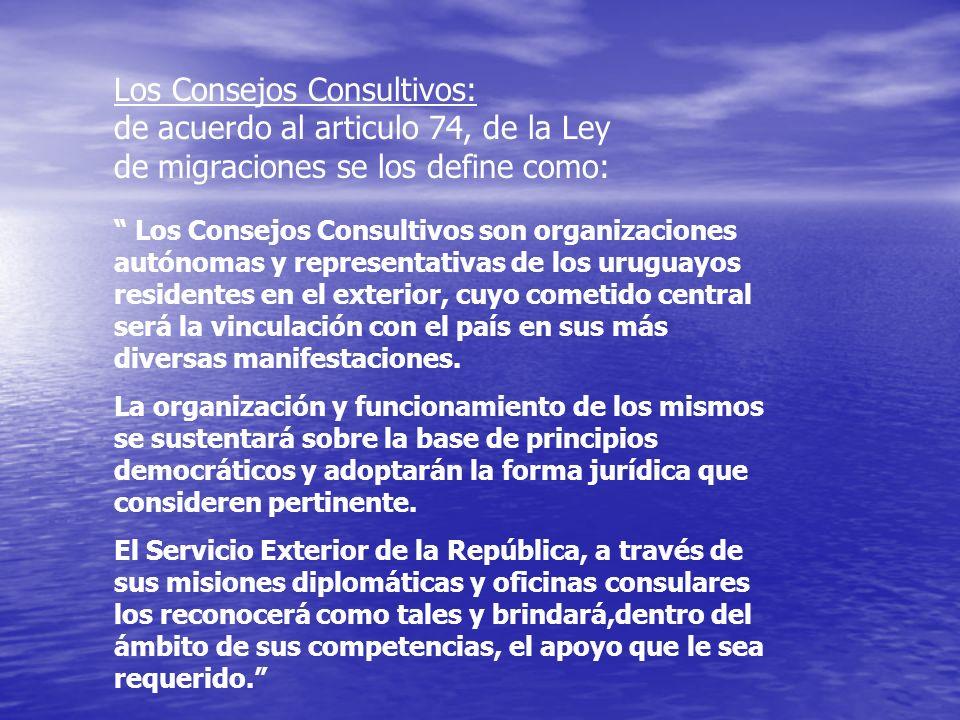 Los Consejos Consultivos son organizaciones autónomas y representativas de los uruguayos residentes en el exterior, cuyo cometido central será la vinc