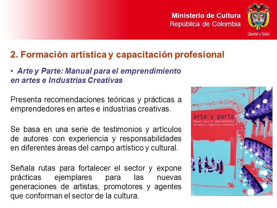 Arte y Parte: Manual para el emprendimiento en artes e Industrias Creativas Presenta recomendaciones teóricas y prácticas a emprendedores en artes e i