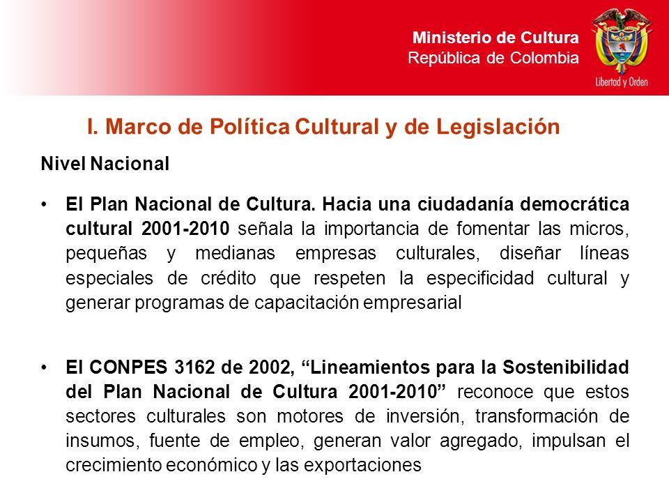 I. Marco de Política Cultural y de Legislación Nivel Nacional El Plan Nacional de Cultura. Hacia una ciudadanía democrática cultural 2001-2010 señala