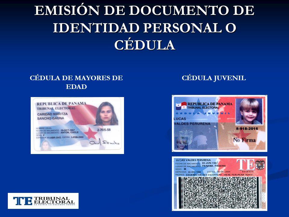 EMISIÓN DE DOCUMENTO DE IDENTIDAD PERSONAL O CÉDULA CÉDULA JUVENILCÉDULA DE MAYORES DE EDAD