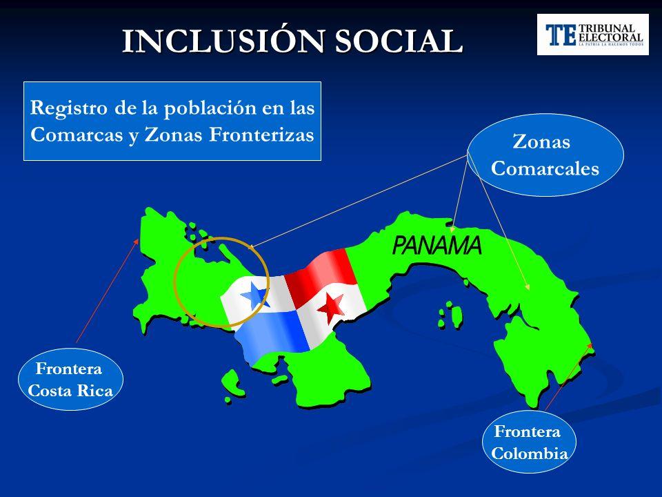 INCLUSIÓN SOCIAL Frontera Costa Rica Frontera Colombia Zonas Comarcales Registro de la población en las Comarcas y Zonas Fronterizas